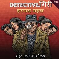DetectiveGiri S01E07 - Harpal Mahal