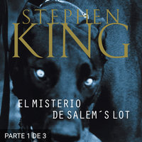 El misterio de Salem's Lot (PARTE 1 DE 3) - Stephen King