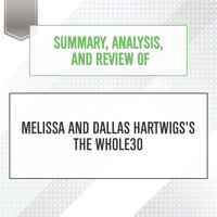 Summary, Analysis, and Review of Melissa and Dallas Hartwigs's The Whole30 - Start Publishing Notes