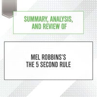 Summary, Analysis, and Review of Mel Robbins's The 5 Second Rule - Start Publishing Notes