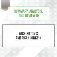 Summary, Analysis, and Review of Nick Bilton's American Kingpin - Start Publishing Notes