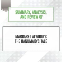 Summary, Analysis, and Review of Margaret Atwood's The Handmaid's Tale - Start Publishing Notes