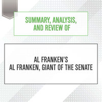 Summary, Analysis, and Review of Al Franken's Al Franken, Giant of the Senate - Start Publishing Notes