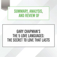 Summary, Analysis, and Review of Gary Chapman's The 5 Love Languages - The Secret to Love that Lasts - Start Publishing Notes