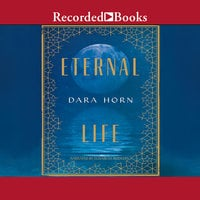 Eternal Life - Dara Horn