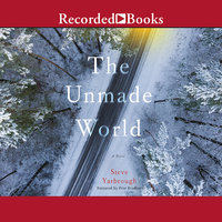The Unmade World - Steve Yarbrough