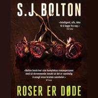 Roser er døde - S.J. Bolton