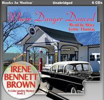 Where Danger Danced - Irene Bennett Brown