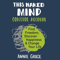 This Naked Mind - Annie Grace