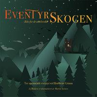 Eventyrskogen - Brødrene Grimm