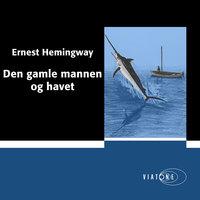Den gamle mannen og havet - Ernest Hemingway