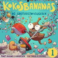 Kokosbananas og godteristøvsugeren - Rolf Magne Andersen