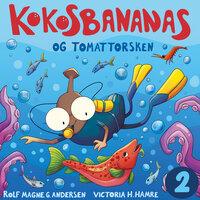 Kokosbananas og tomattorsken - Rolf Magne Andersen