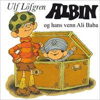 Albin og hans venn Ali Baba - Ulf Löfgren