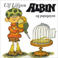Albin og papegøyen - Ulf Löfgren
