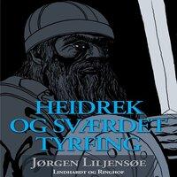 Heidrek og sværdet Tyrfing - Jørgen Liljensøe