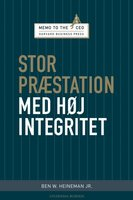 Stor præstation med høj integritet - Ben W. Heineman Jr.