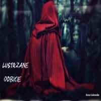 Lustrzane Odbicie - Anna Łukawska
