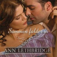 Sammen falder vi - Ann Lethbridge