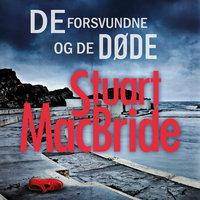 De forsvundne og de døde - Stuart MacBride