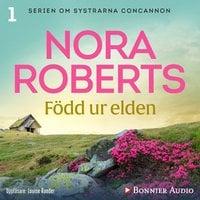 Född ur elden - Nora Roberts