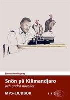 Snön på Kilimandjaro och andra noveller - Ernest Hemingway