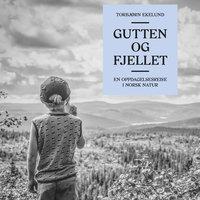 Gutten og fjellet - Torbjørn Ekelund