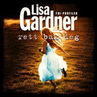 Rett bak deg - Lisa Gardner