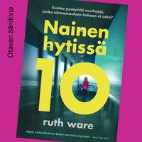 Nainen hytissä 10 - Ruth Ware