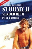 Stormy II vender hjem - Den sidste Jordomsejling - Svend Billesbølle
