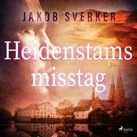 Heidenstams misstag - Jakob Sverker