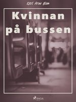 Kvinnan på bussen - Karl Arne Blom