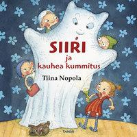 Siiri ja kauhea kummitus - Tiina Nopola