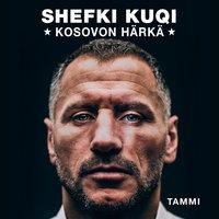 Shefki Kuqi - Kosovon härkä - Mika Wickström