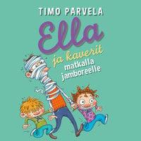 Ella ja kaverit matkalla jamboreelle - Timo Parvela