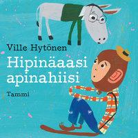 Hipinäaasi apinahiisi - Ville Hytönen