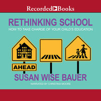 Rethinking School - Susan Wise Bauer