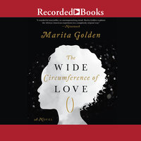 The Wide Circumference of Love - Marita Golden