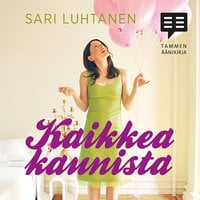 Kaikkea kaunista - Sari Luhtanen