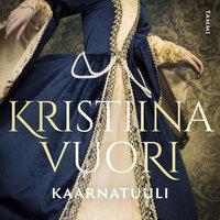Kaarnatuuli - Kristiina Vuori
