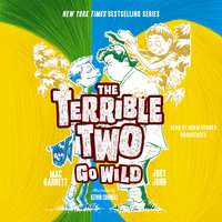 The Terrible Two Go Wild - Jory John, Mac Barnett