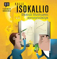 Samuli Huttusen synnyinlahja - Kalle Isokallio