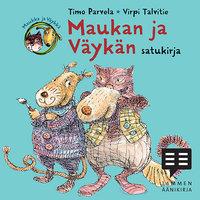 Maukan ja Väykän satukirja - Timo Parvela