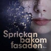 Sprickan bakom fasaden - Leo Faugli