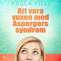 Att vara vuxen med Aspergers syndrom - Paula Tilli