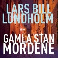 Gamla Stan-mordene - Lars Bill Lundholm