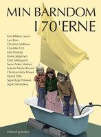 Min barndom i 70 erne - Diverse forfattere