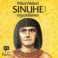 Sinuhe egyptiläinen osa 2 - Mika Waltari