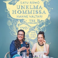 Unelmahommissa - Satu Rämö, Hanne Valtari