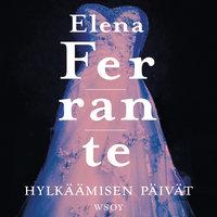 Hylkäämisen päivät - Elena Ferrante